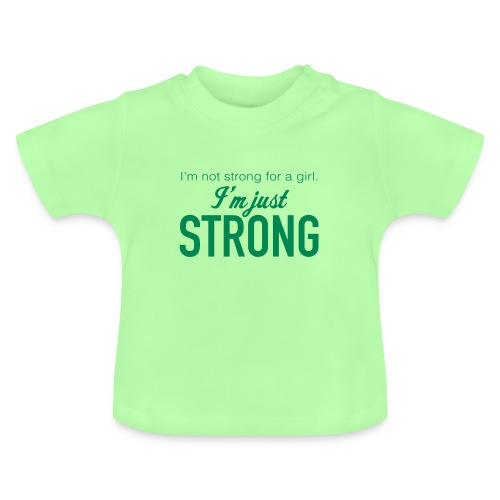 Strong Baby T-Shirt - Baby T-Shirt