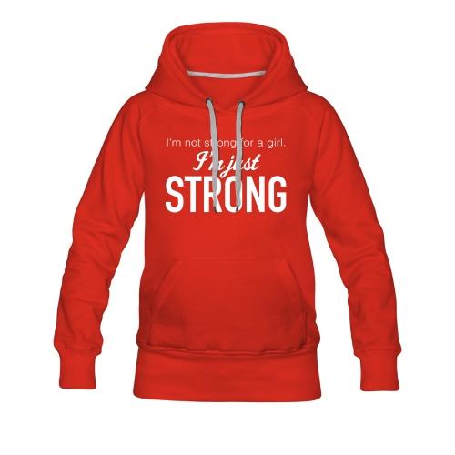Strong Women's Hooded Sweatshirt - Women's Premium Hoodie