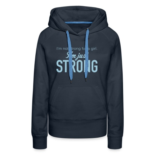 Strong Women's Hooded Sweatshirt - Women's Premium Hoodie