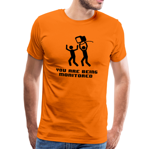 You are being monitored - Mannen Premium T-shirt