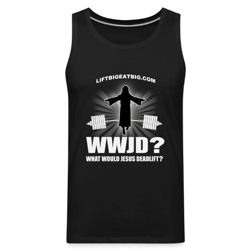 What Would Jesus Deadlift? - Men's Premium Tank Top