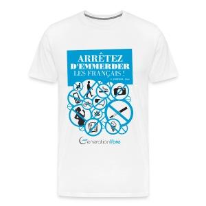 Arrêter d'emmerder les Français ! v.2 - T-shirt Premium Homme