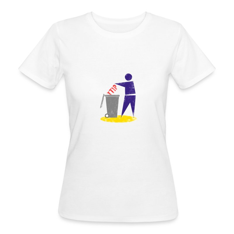 TTIP in die Tonne (Bio, Girly) - Frauen Bio-T-Shirt