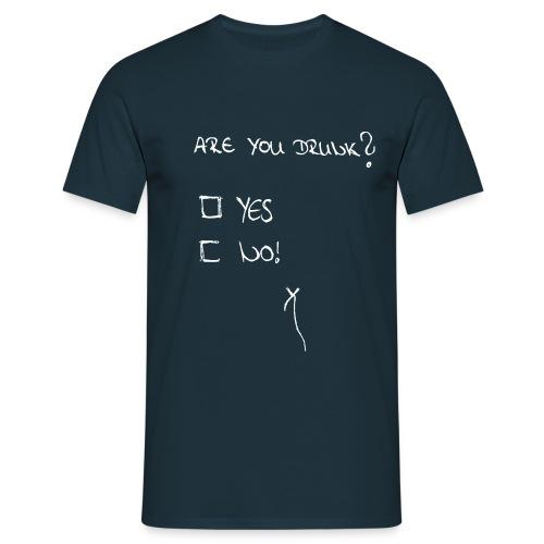 Drunk? - Männer T-Shirt