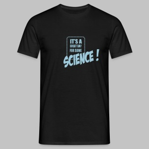 Tshirt homme (man) Great day for science - Men's T-Shirt