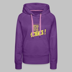 Sweat femme (woman) Great day for science - Women's Premium Hoodie