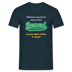 Bernard. -  Add your own text to any product - Men's T-Shirt