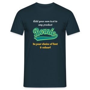 Bernie -  Add your own text to any product - Men's T-Shirt