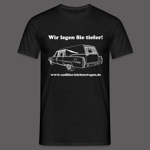 Wir legen Sie tiefer - Männer T-Shirt