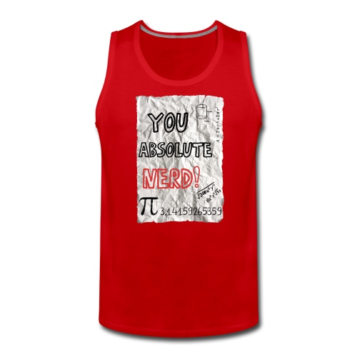 You Absolute Nerd - Men's Premium Tank Top
