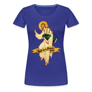 God is a piper - Girlz - Women's Premium T-Shirt