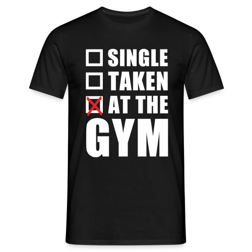 Single Taken At The Gym - Men's T-Shirt