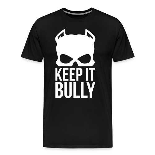 Men T-Shirt Keep It Bully White Logo - Men's Premium T-Shirt