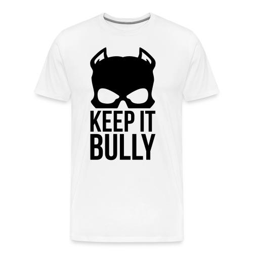 Men T-Shirt Keep It Bully Black Logo - Men's Premium T-Shirt
