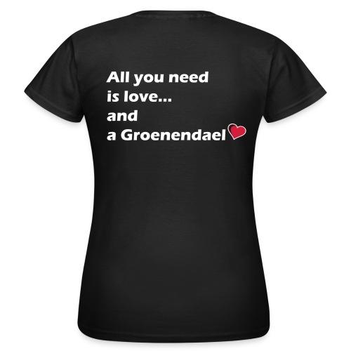 All U need is a Groenendael - T-shirt Femme