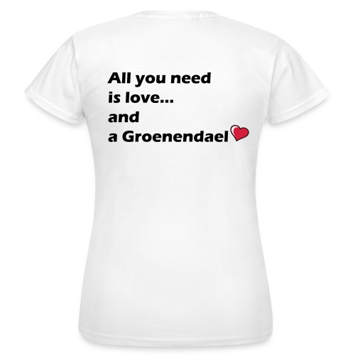 All U need is a Groenendael - T-shirt Femme