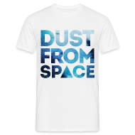 Tee shirts ~ Tee shirt Homme ~ Tee shirt Dust From Space
