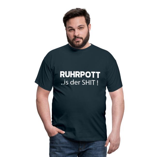 RUHRPOTT... is der SHIT - T-Shirt