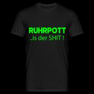 T-Shirts ~ Männer T-Shirt ~ RUHRPOTT... is der SHIT - T-Shirt