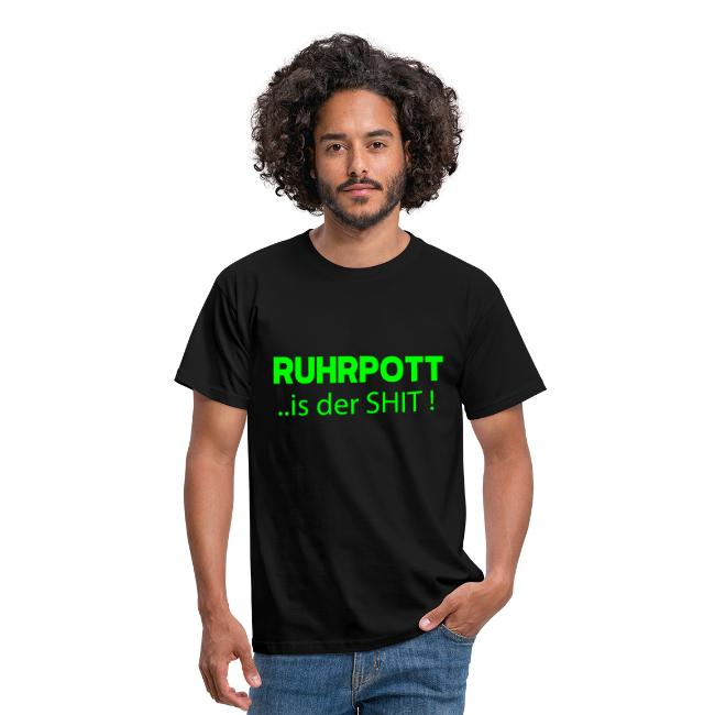 RUHRPOTT... is der SHIT - T-Shirt