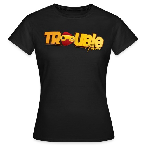 Trouble Town - Frauen T-Shirt