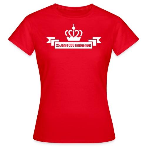 Wahlkampfshirt 25 Jahre CDU sind genug mit Kröhnchen - Frauen - Frauen T-Shirt