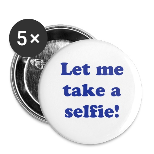 Let me take a  badge - Buttons large 56 mm