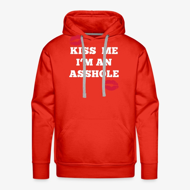 Kiss Me I'm an Asshole - Pullover