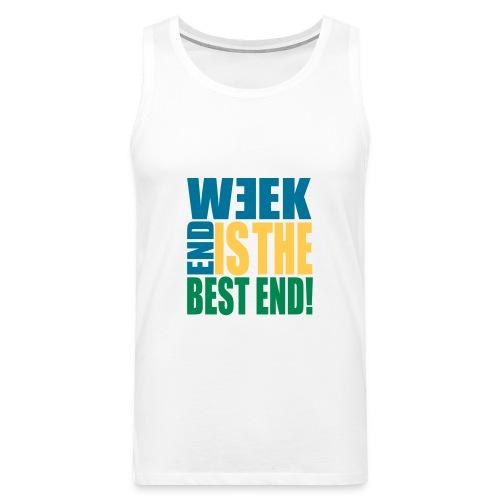 Week end is the best end - débardeur - Débardeur Premium Homme