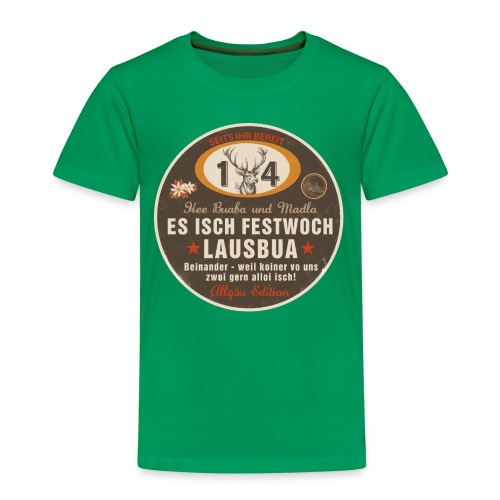 Es isch Festwoch, Lausbua, Allgäu, Festwoche, Oktoberfest, Tracht, Bayern - Kinder Premium T-Shirt