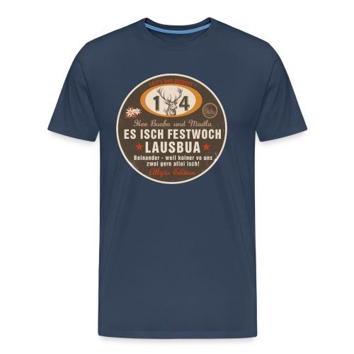 Es isch Festwoch, Lausbua, Allgäu, Festwoche, Oktoberfest, Tracht, Bayern - Männer Premium T-Shirt