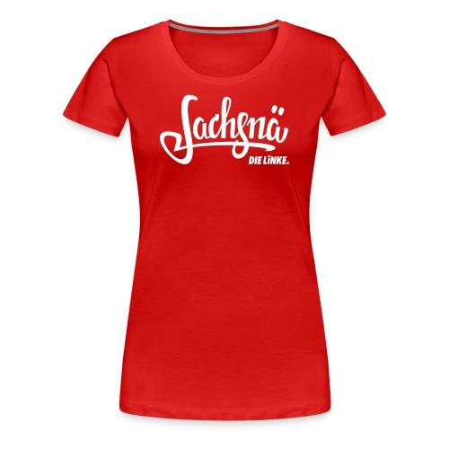 Sachsnä: Das Shirt zum Dialekt mit Logo - Frauen Premium T-Shirt