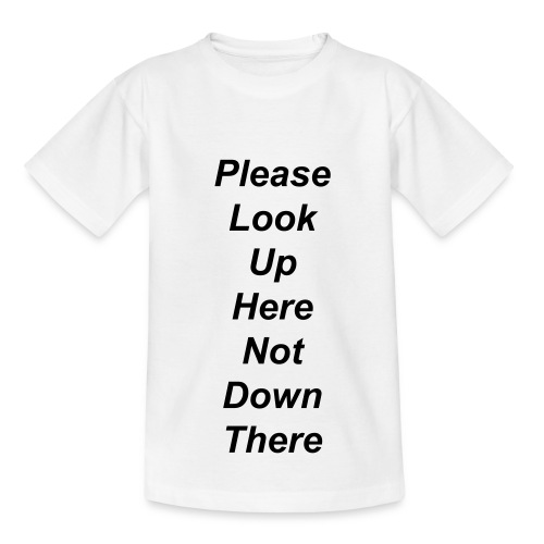 Please Look Up Here Not Down There Kids & Babies T-Shirt - Kids' T-Shirt