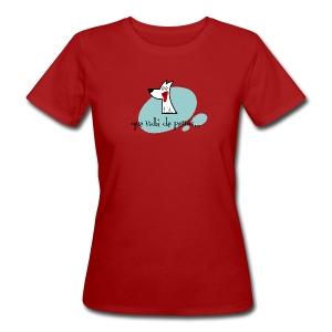 Que vida de perros... - Camiseta ecológica mujer