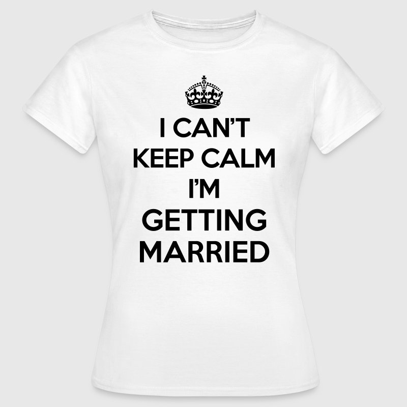 Keep Calm Married  T-shirts - Vrouwen T-shirt
