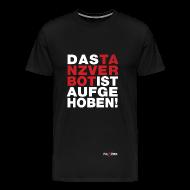 T-Shirts ~ Männer Premium T-Shirt ~ Tanzverbot