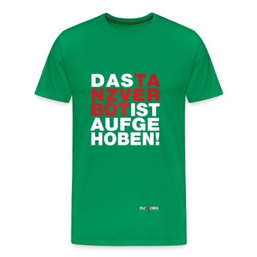 Tanzverbot - Männer Premium T-Shirt