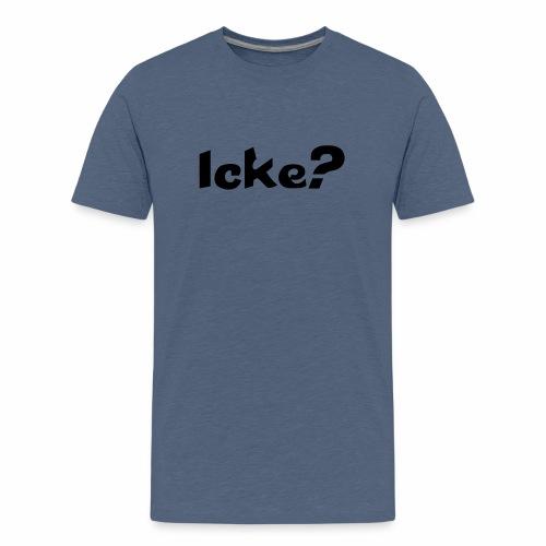 ICKE? - Teenager Premium T-Shirt