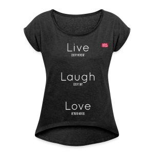 Tee-shirt Live Laugh Love - T-shirt à manches retroussées Femme