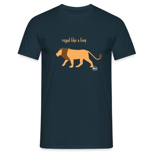 royal like a lion - Männer T-Sirt - Männer T-Shirt
