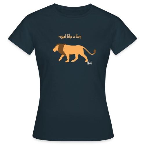 royal like a lion - Frauen T-Sirt - Frauen T-Shirt