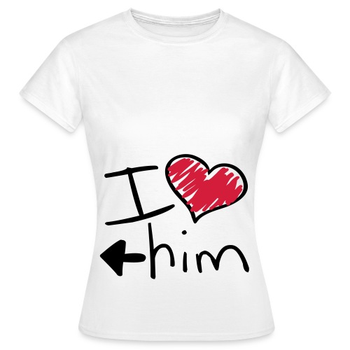 I love him shirt - Vrouwen T-shirt