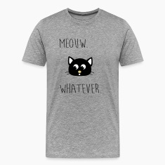 Meouw whatever, Meow, cat. Hipster T-Shirts