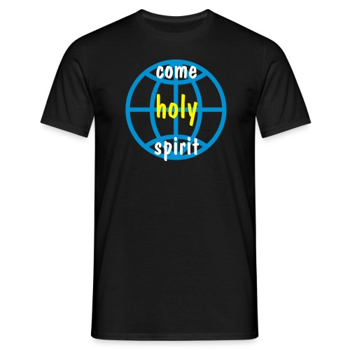 COME HOLY SPIRIT - Männer T-Shirt