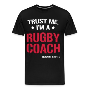 Trust me, I'm a Rugby Coach - Men's Premium T-Shirt