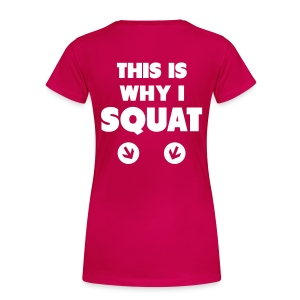 This is why i SQUAT - Women's Premium T-Shirt