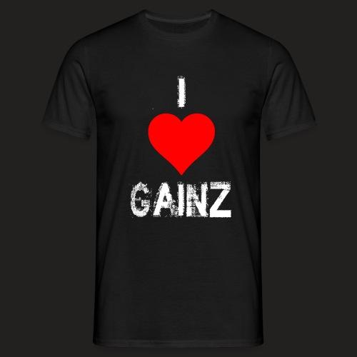 I LOVE GAINZ - Men's T-Shirt
