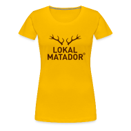T-Shirts ~ Frauen Premium T-Shirt ~ Lokal Matador