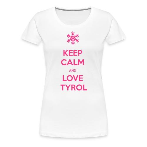 KEEP CALM AND LOVE TYROL T-SHIRT - Frauen Premium T-Shirt