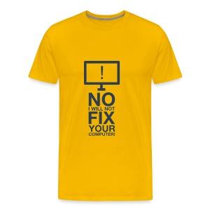 No I Will Not Fix Your Computer - Men's Premium T-Shirt